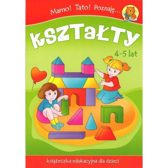 Mamo Tato Poznaję kształty. Książeczka dla dzieci 4-5 lat