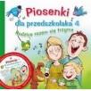 Piosenki dla przedszkolaka. Część 4. +CD