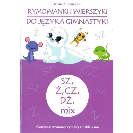 Rymowanki i wierszyki do języka gimnastyki Sz, ż, cz, dż