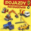 Pojazdy na budowie